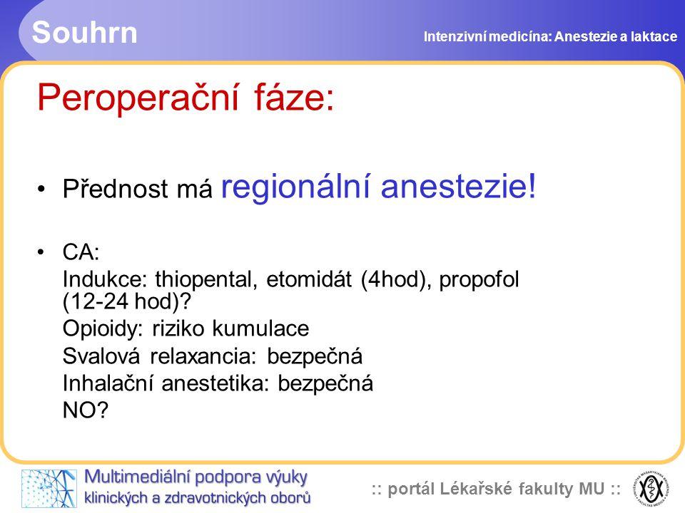 :: portál Lékařské fakulty MU :: Souhrn Intenzivní medicína: Anestezie a laktace Peroperační fáze: Přednost má regionální anestezie.