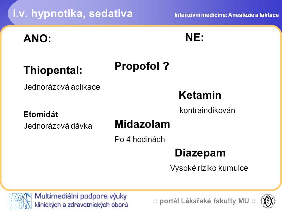 :: portál Lékařské fakulty MU :: i.v. hypnotika, sedativa NE: Propofol .