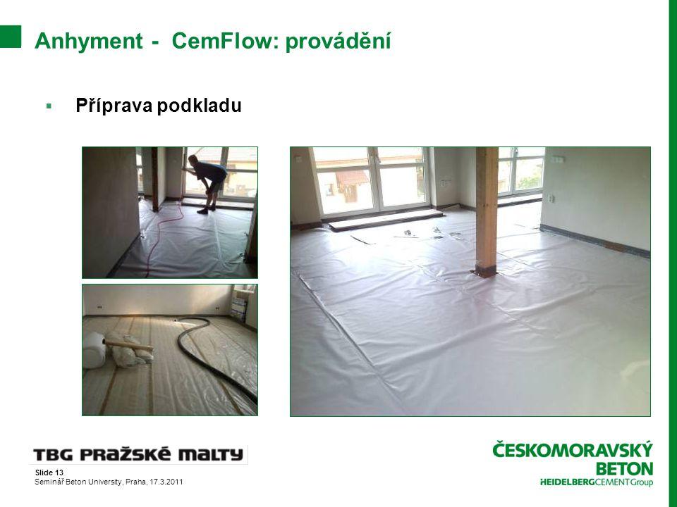 Slide 13 Seminář Beton University, Praha, 17.3.2011 Anhyment - CemFlow: provádění  Příprava podkladu