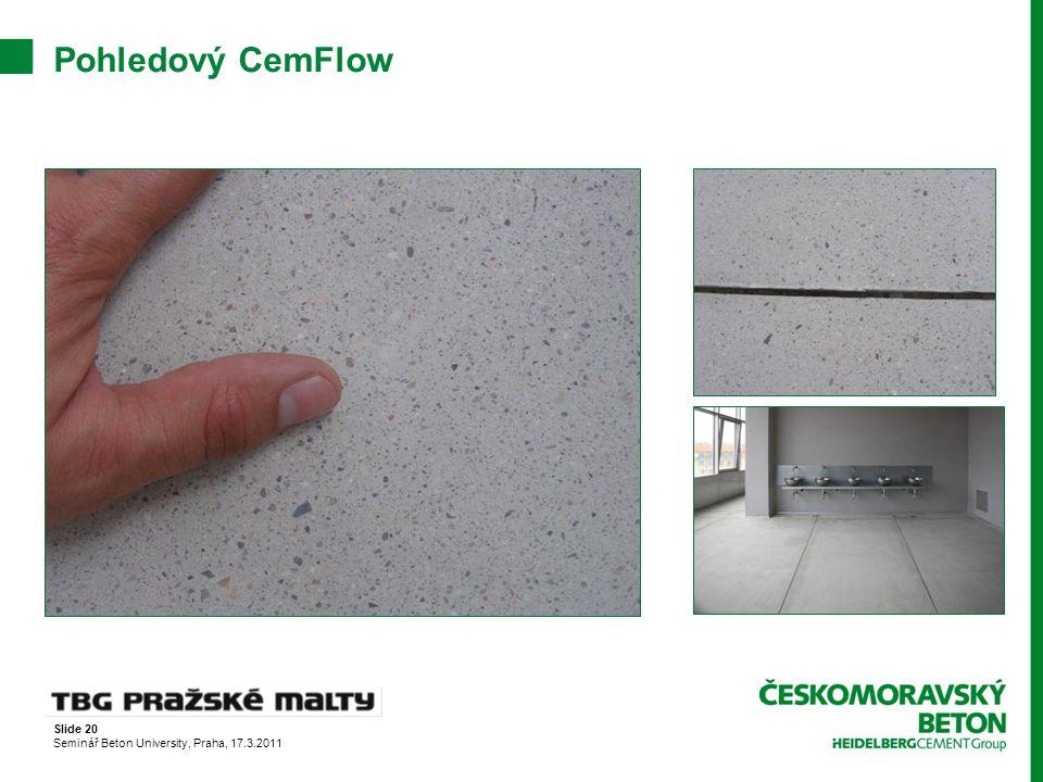 Slide 20 Seminář Beton University, Praha, 17.3.2011 Pohledový CemFlow