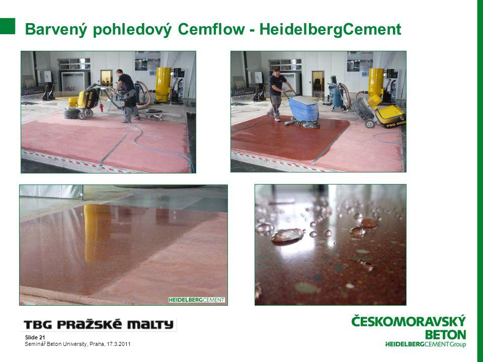 Slide 21 Seminář Beton University, Praha, 17.3.2011 Barvený pohledový Cemflow - HeidelbergCement