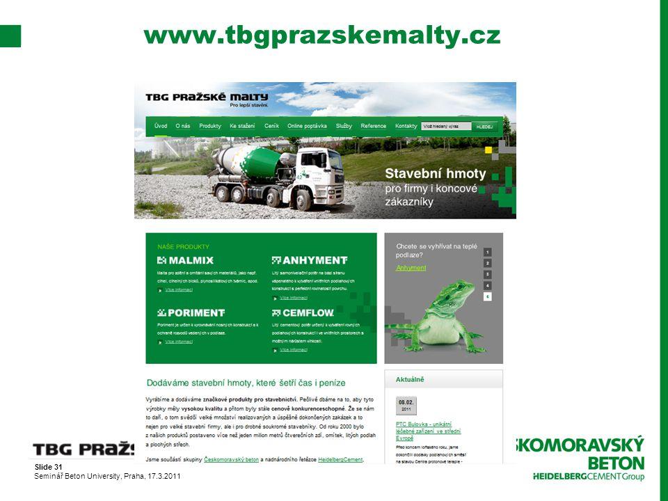Slide 31 Seminář Beton University, Praha, 17.3.2011 www.tbgprazskemalty.cz