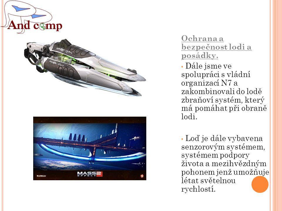 S TAVBA LODI Stále se dokončují systémy lodi a propojení s hlavním počítačem umístěným v sídle firmy.
