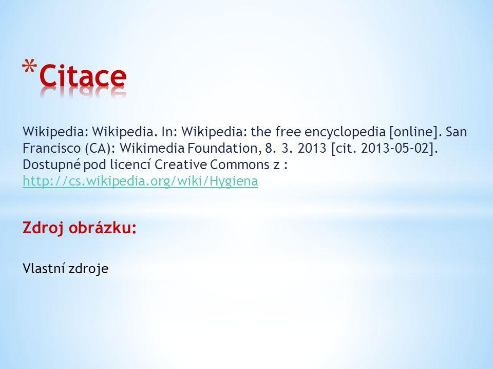 Wikipedia: Wikipedia. In: Wikipedia: the free encyclopedia [online]. San Francisco (CA): Wikimedia Foundation, 8. 3. 2013 [cit. 2013-05-02]. Dostupné