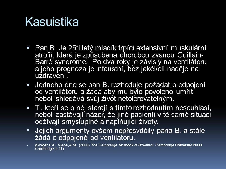 Kasuistika  Pan B. Je 25ti letý mladík trpící extensivní muskulární atrofií, která je způsobena chorobou zvanou Guillain- Barré syndrome. Po dva roky
