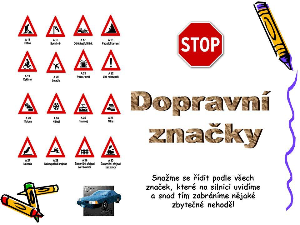 Snažme se řídit podle všech značek, které na silnici uvidíme a snad tím zabráníme nějaké zbytečné nehodě!