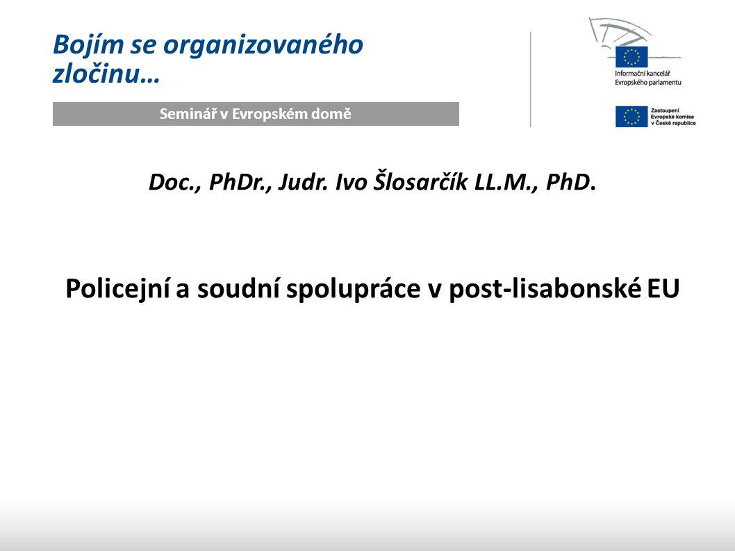 Bojím se organizovaného zločinu… Seminář v Evropském domě Doc., PhDr., Judr.