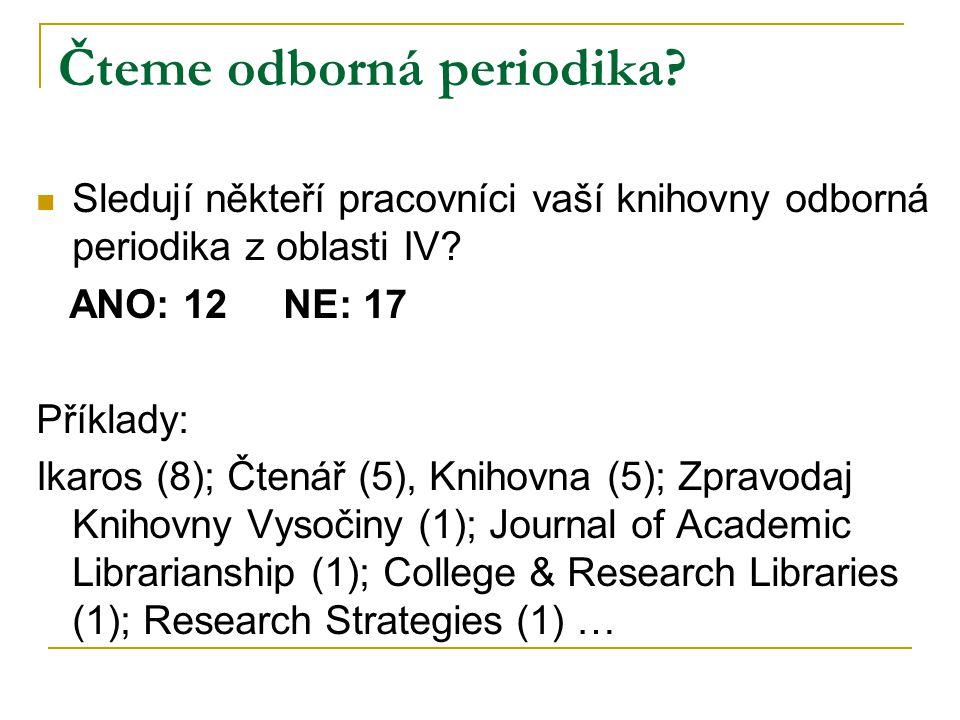 Čteme odborná periodika. Sledují někteří pracovníci vaší knihovny odborná periodika z oblasti IV.