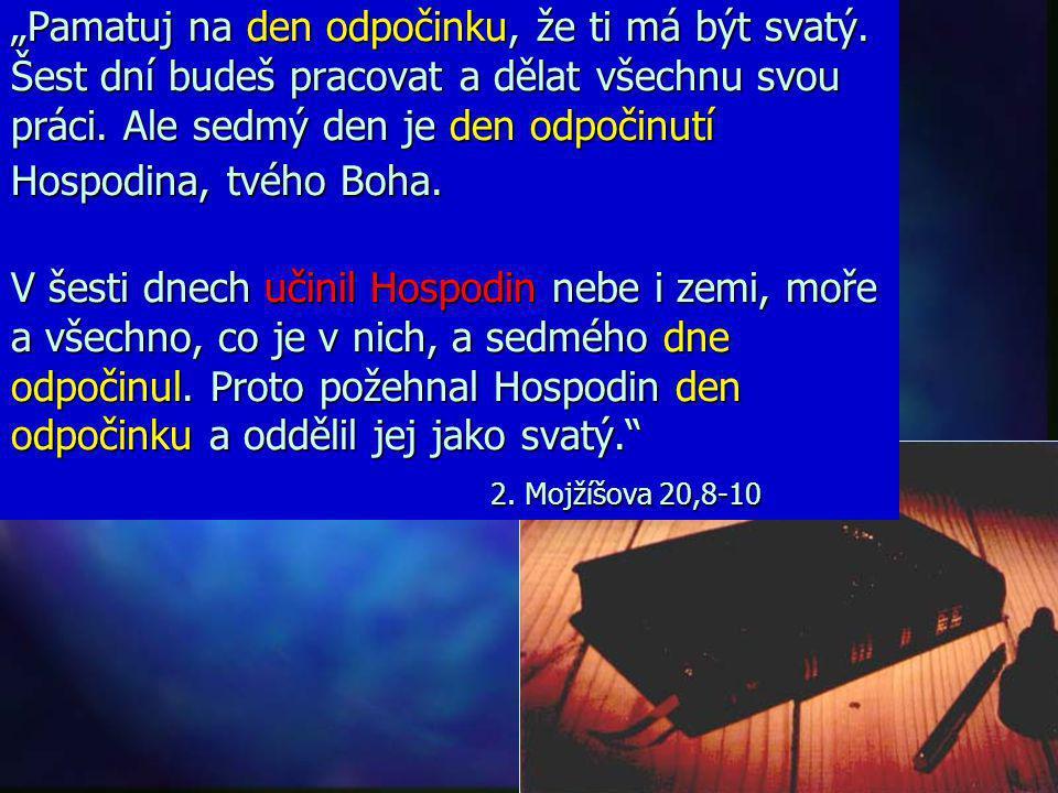 """""""Sedmého dne dokončil Bůh své dílo, které konal; sedmého dne přestal konat veškeré své dílo."""" 1.Mojžíšova 2,2 Sobota = narozeniny Země"""