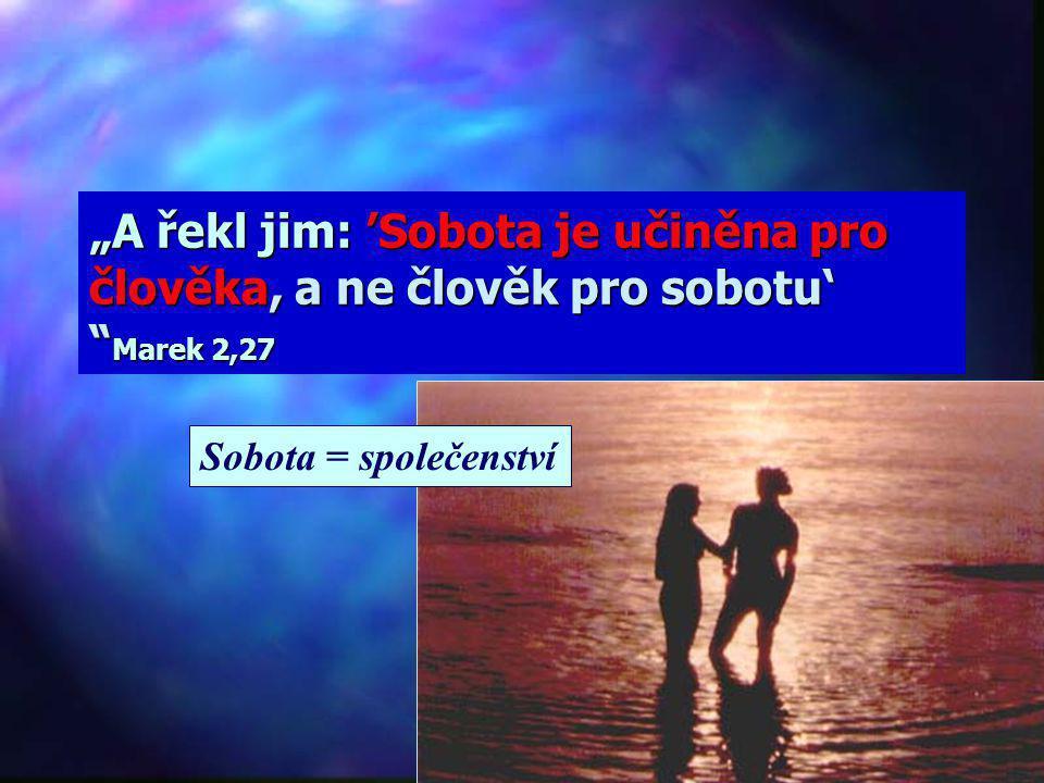 """""""V šesti dnech učinil Hospodin nebe i zemi, moře a všechno, co je v nich, a sedmého dne odpočinul. Proto požehnal Hospodin den odpočinku a oddělil jej"""