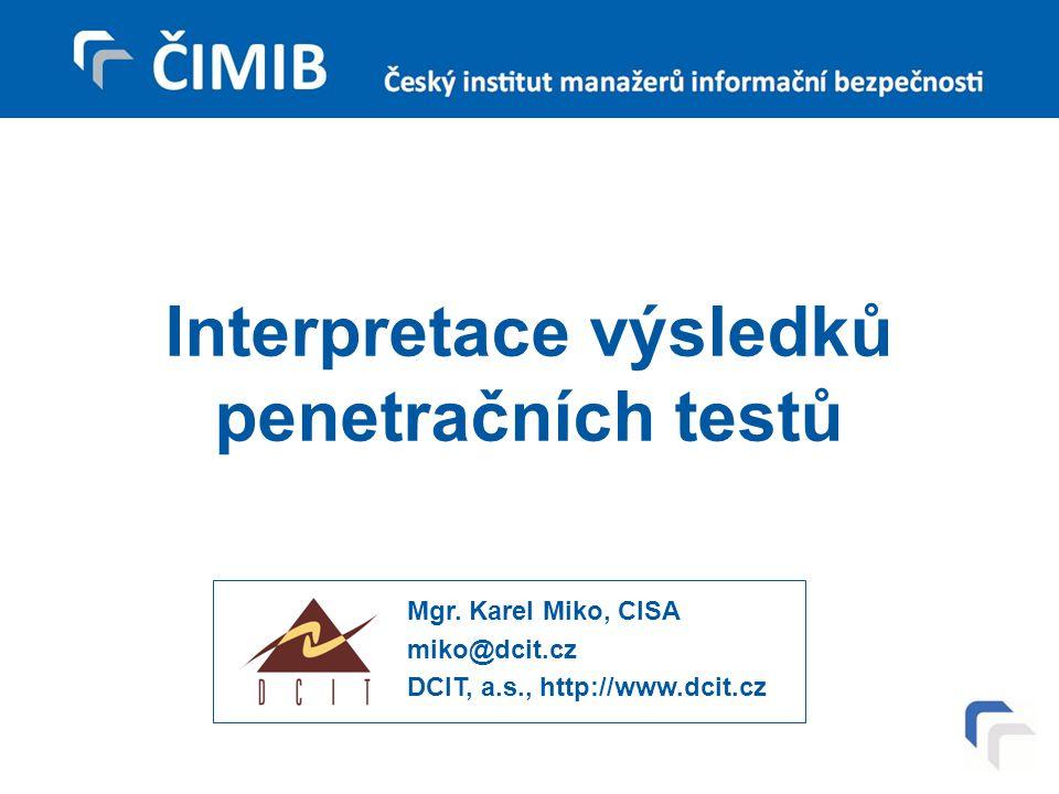 Interpretace výsledků penetračních testů Mgr.