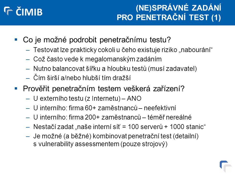 (NE)SPRÁVNÉ ZADÁNÍ PRO PENETRAČNÍ TEST (1)  Co je možné podrobit penetračnímu testu.