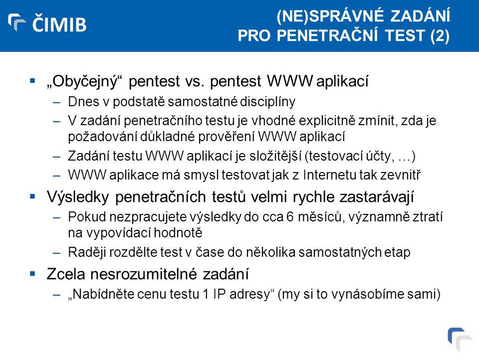 """(NE)SPRÁVNÉ ZADÁNÍ PRO PENETRAČNÍ TEST (2)  """"Obyčejný pentest vs."""