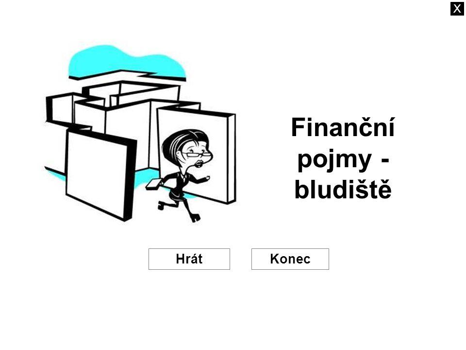 Finanční pojmy - bludiště HrátKonec X