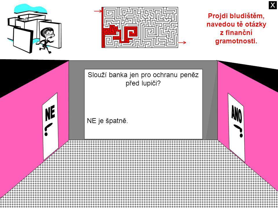 Slouží banka jen pro ochranu peněz před lupiči. NE je špatně.