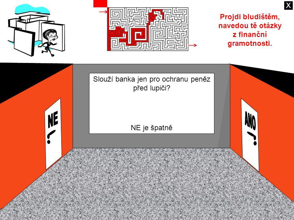 Slouží banka jen pro ochranu peněz před lupiči.