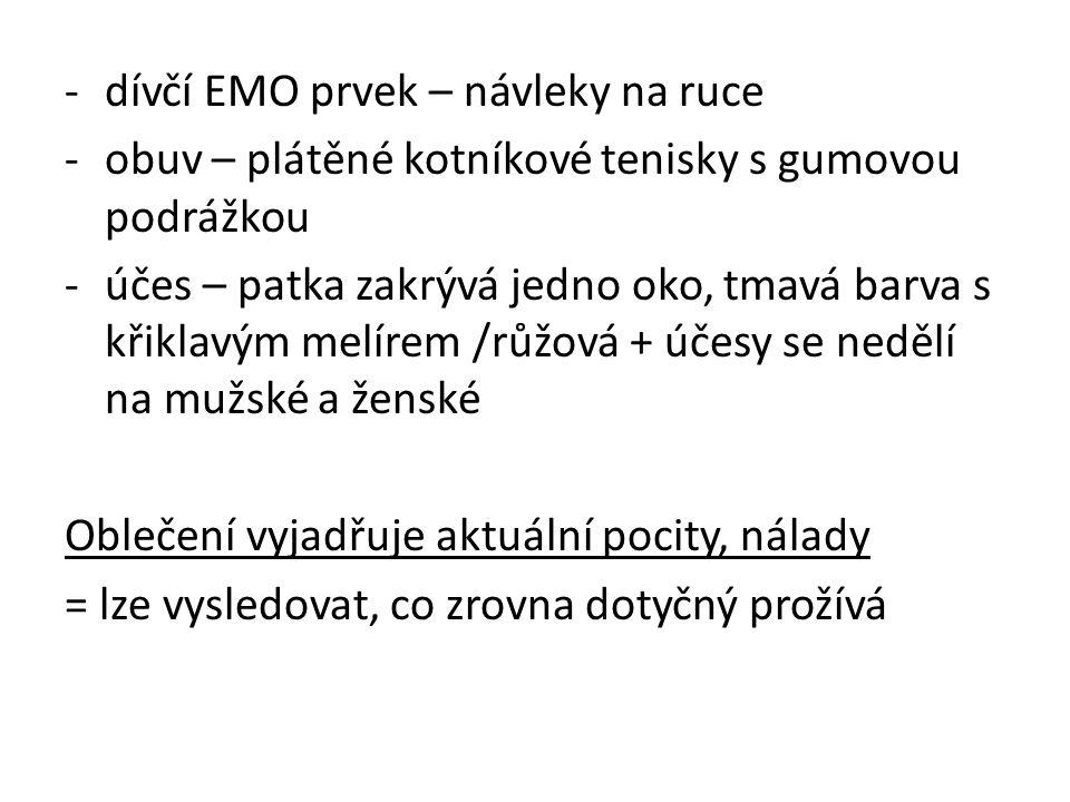 -dívčí EMO prvek – návleky na ruce -obuv – plátěné kotníkové tenisky s gumovou podrážkou -účes – patka zakrývá jedno oko, tmavá barva s křiklavým melí