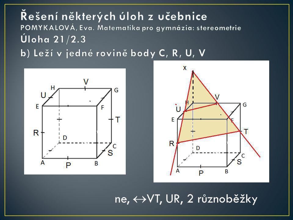 ne,  VT, UR, 2 různoběžky