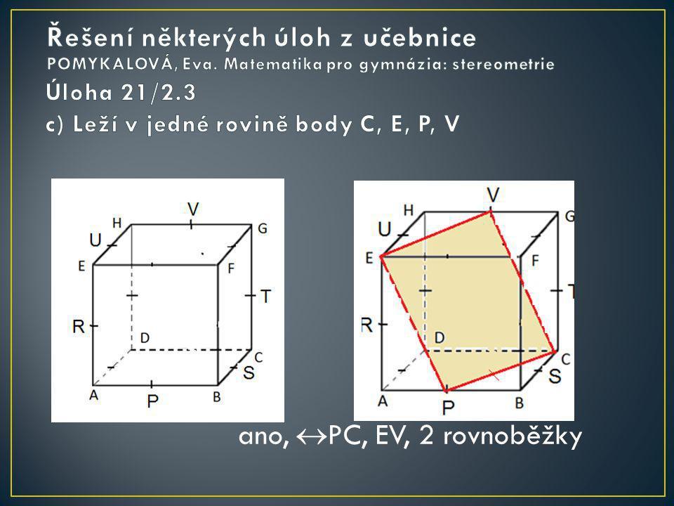 ano,  PC, EV, 2 rovnoběžky