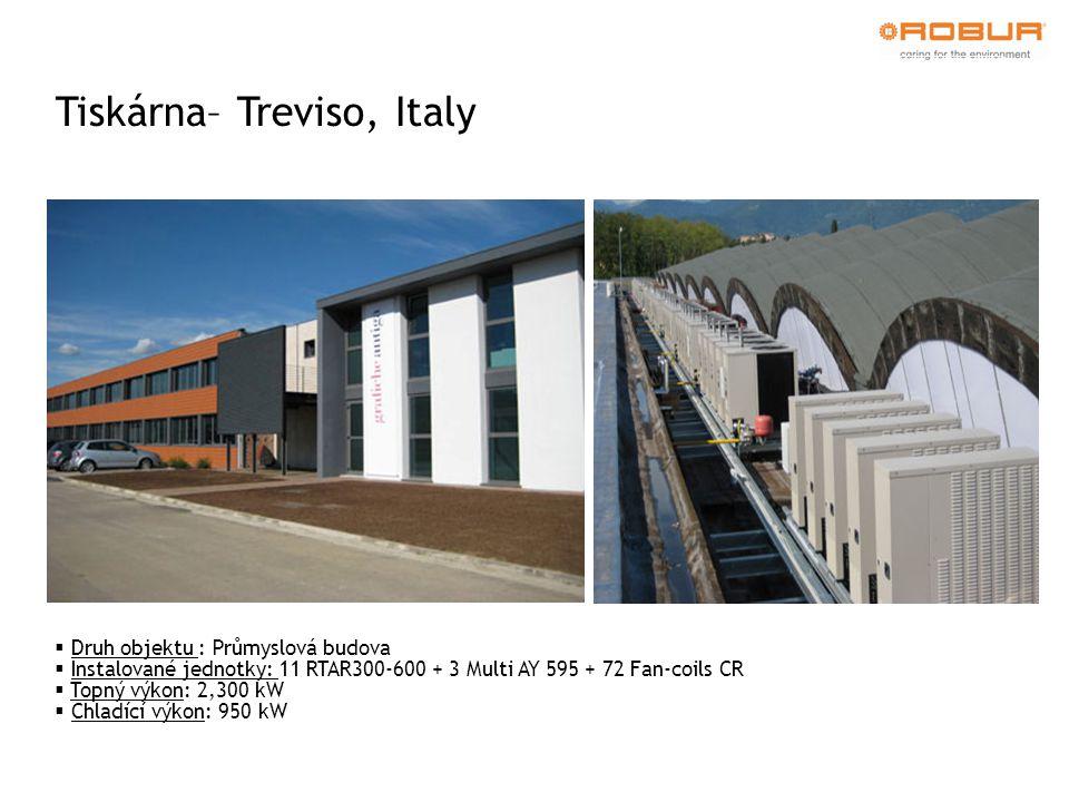 Tiskárna– Treviso, Italy  Druh objektu : Průmyslová budova  Instalované jednotky: 11 RTAR300-600 + 3 Multi AY 595 + 72 Fan-coils CR  Topný výkon: 2,300 kW  Chladící výkon: 950 kW