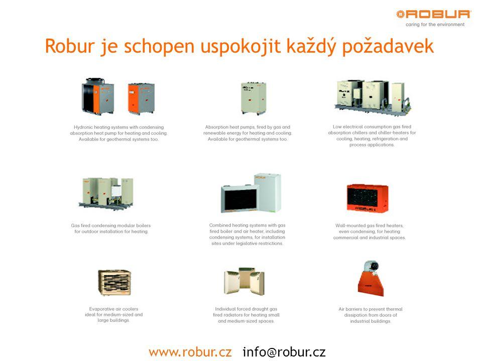 Robur je schopen uspokojit každý požadavek www.robur.cz info@robur.cz
