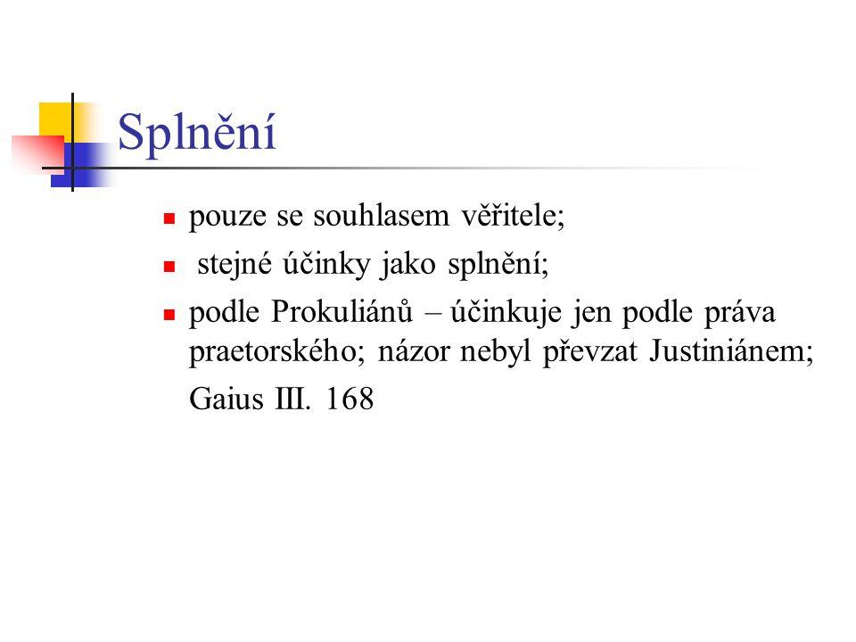 Kompenzace Justiniánské právo compensatio ipso iure fit není třeba žaloba de dolo žalobce musí o kompenzaci zažádat Předpoklady kompenzace (nutné) protopohledávka dlužníka musí být platná, dospělá a plnění téhož druhu