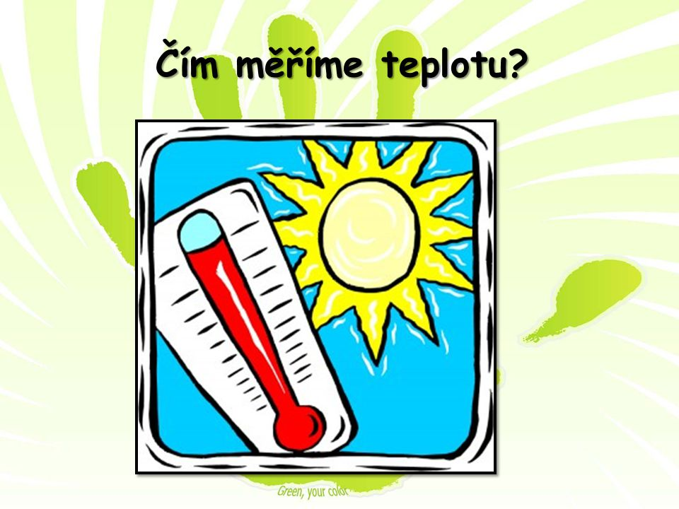 Čím měříme teplotu