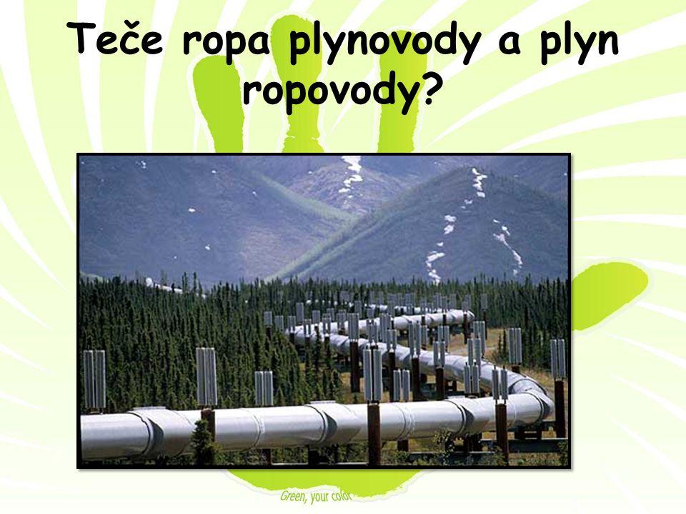 Teče ropa plynovody a plyn ropovody?