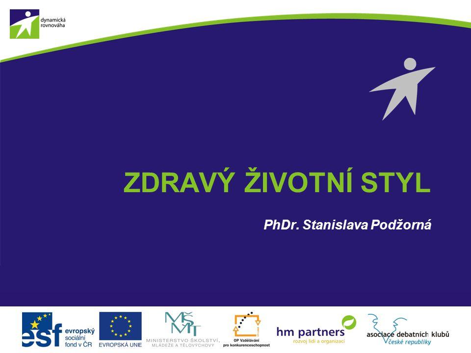 ZDRAVÝ ŽIVOTNÍ STYL PhDr. Stanislava Podžorná 1