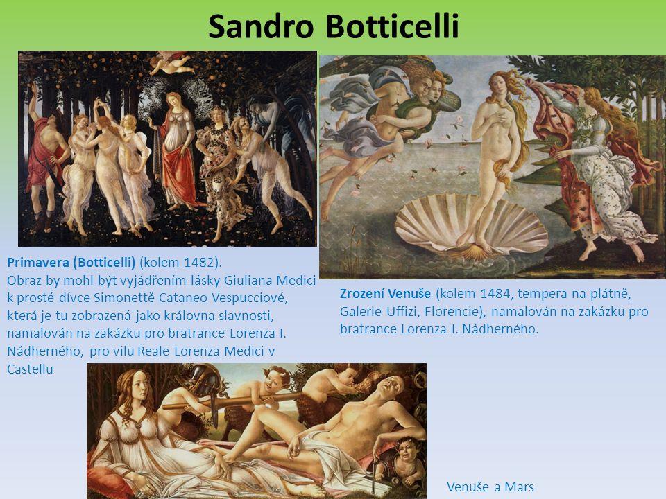 Sandro Botticelli Primavera (Botticelli) (kolem 1482). Obraz by mohl být vyjádřením lásky Giuliana Medici k prosté dívce Simonettě Cataneo Vespucciové