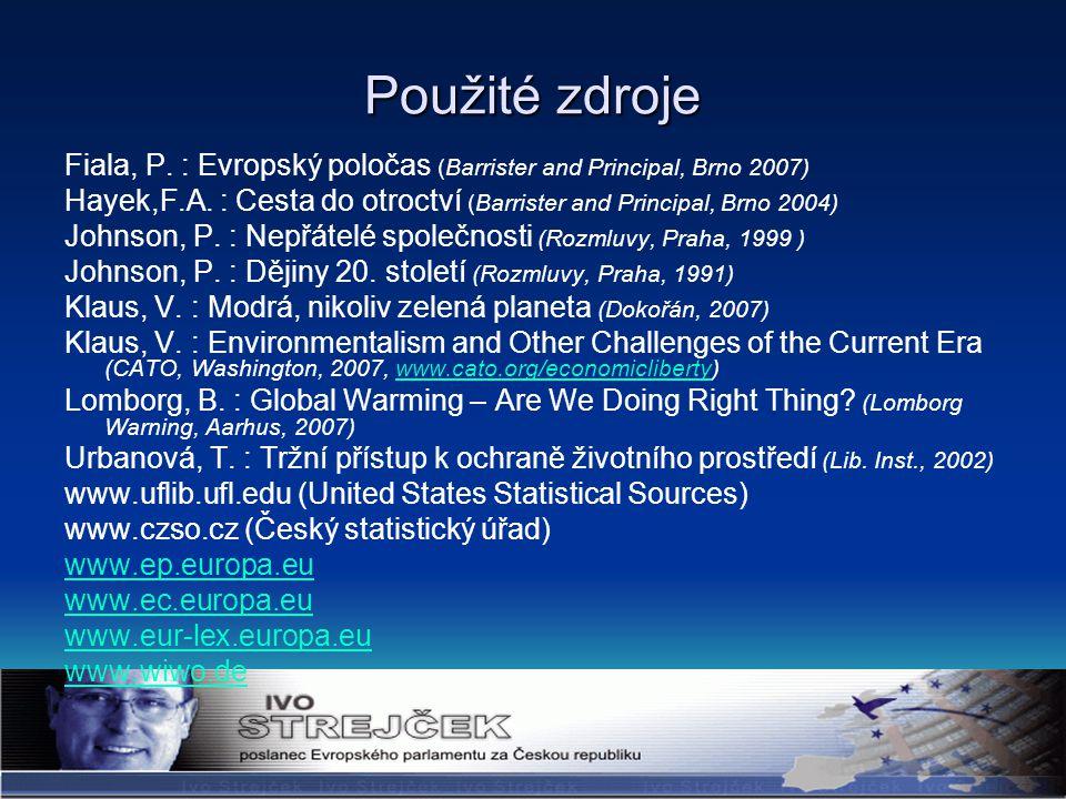 Použité zdroje Fiala, P. : Evropský poločas (Barrister and Principal, Brno 2007) Hayek,F.A.