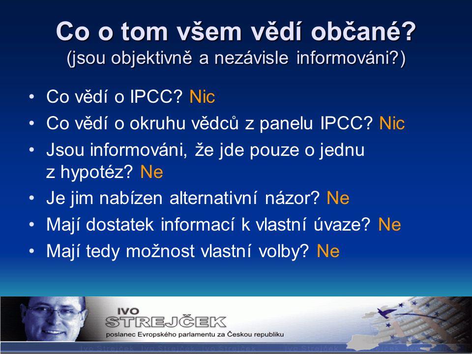 Co o tom všem vědí občané. (jsou objektivně a nezávisle informováni?) Co vědí o IPCC.