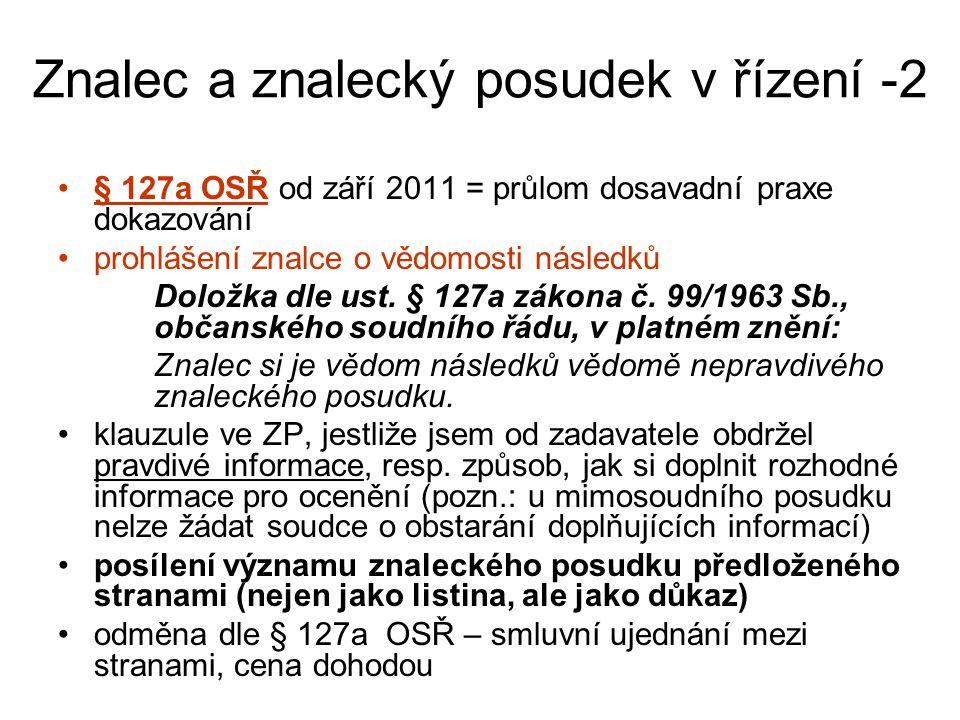 Znalec a znalecký posudek v řízení -2 § 127a OSŘ od září 2011 = průlom dosavadní praxe dokazování prohlášení znalce o vědomosti následků Doložka dle u