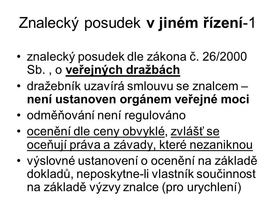 Znalecký posudek v jiném řízení-1 znalecký posudek dle zákona č. 26/2000 Sb., o veřejných dražbách dražebník uzavírá smlouvu se znalcem – není ustanov