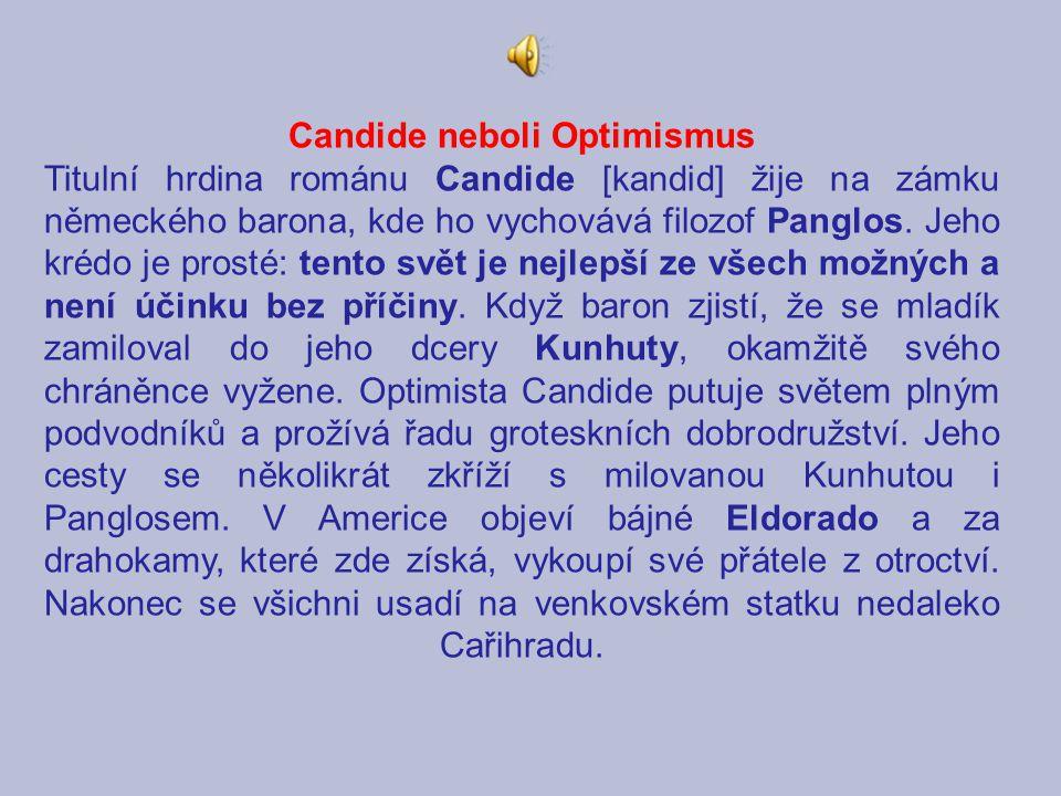 Candide neboli Optimismus - filosofický román o hledání lidského štěstí - mladík Candide (candide – franc.