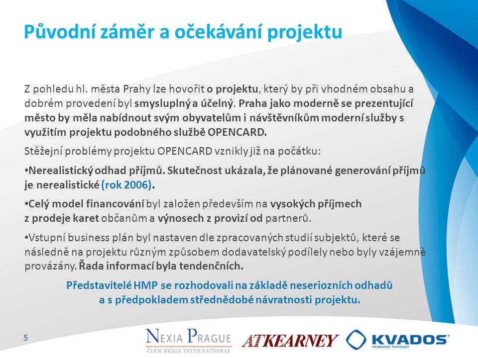 Původní záměr a očekávání projektu Z pohledu hl. města Prahy lze hovořit o projektu, který by při vhodném obsahu a dobrém provedení byl smysluplný a ú