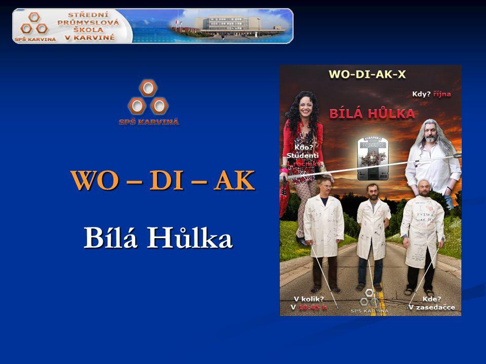 WO – DI – AK Bílá Hůlka WO – DI – AK Bílá Hůlka
