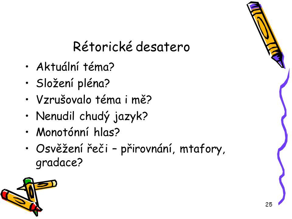 25 Rétorické desatero Aktuální téma.Složení pléna.