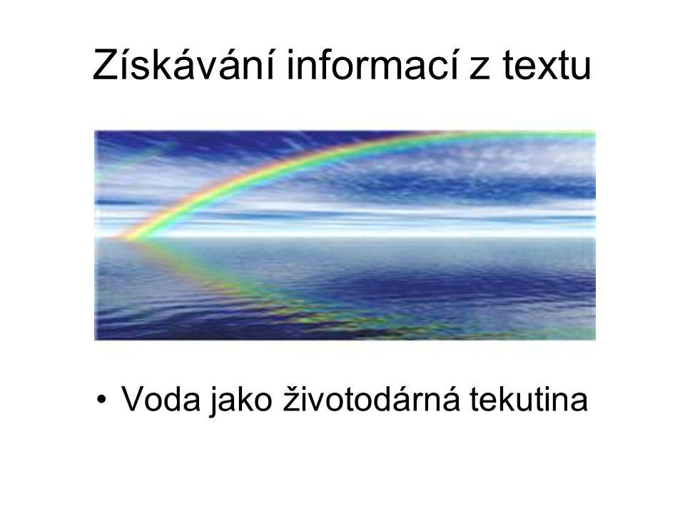 Získávání informací z textu Voda jako životodárná tekutina