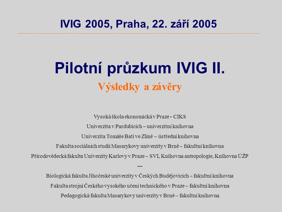 i VIG 2005 ------------------------------------------------------------------------------------------------------------------------------------------------------------------------------------- Informační gramotnost jako struktura / systémový model Funkční gramotnost ICT gramotnost Funkční gramotnost ICT gramotnost Literární gramotnost Dokumentová gramotnost Numerická gramotnost Jazyková gramotnost ICT gramotnost Informační gramotnost Mediální kreativita Sociální dovednost a zodpovědnost Informační gramotnost Standardy informační gramotnosti Informační vzdělávání