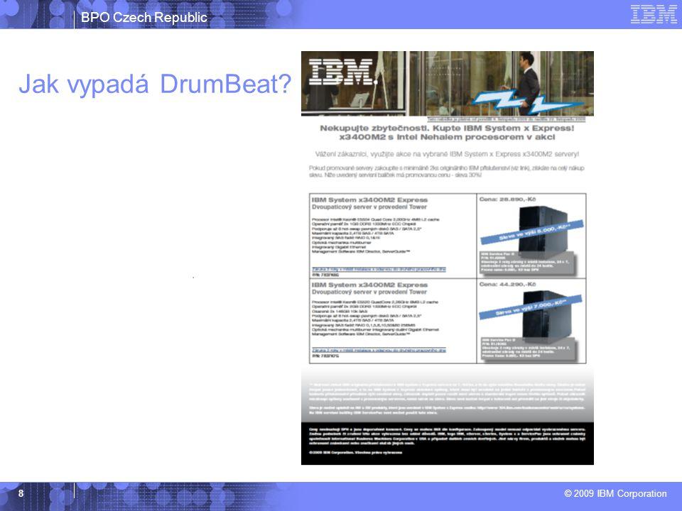 BPO Czech Republic © 2009 IBM Corporation 8 Jak vypadá DrumBeat?