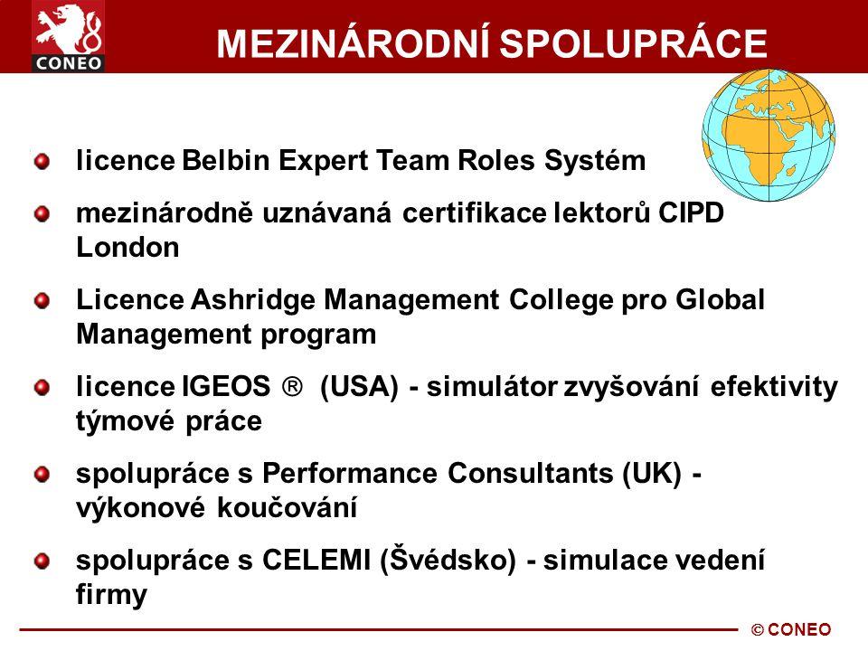  CONEO MEZINÁRODNÍ SPOLUPRÁCE licence Belbin Expert Team Roles Systém mezinárodně uznávaná certifikace lektorů CIPD London Licence Ashridge Management College pro Global Management program licence IGEOS  (USA) - simulátor zvyšování efektivity týmové práce spolupráce s Performance Consultants (UK) - výkonové koučování spolupráce s CELEMI (Švédsko) - simulace vedení firmy