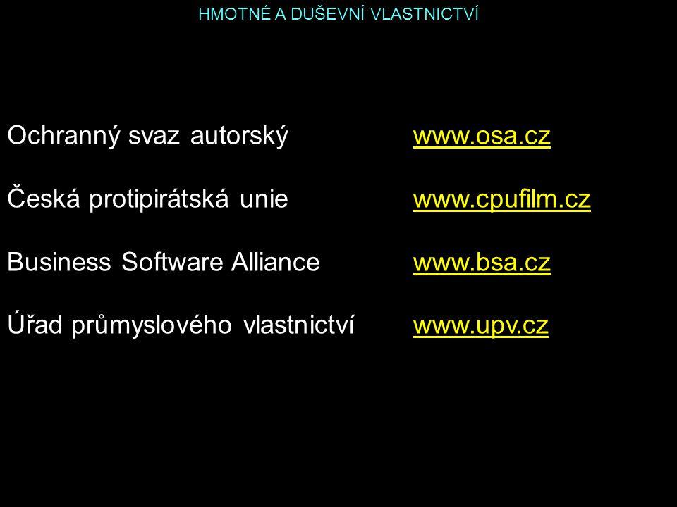 HMOTNÉ A DUŠEVNÍ VLASTNICTVÍ Ochranný svaz autorskýwww.osa.czwww.osa.cz Česká protipirátská uniewww.cpufilm.czwww.cpufilm.cz Business Software Allianc
