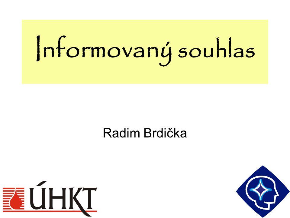 Informovaný souhlas Radim Brdička