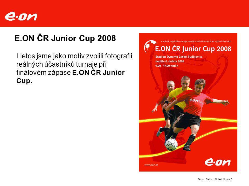 Strana 5Téma Datum Oblast E.ON ČR Junior Cup 2008 I letos jsme jako motiv zvolili fotografii reálných účastníků turnaje při finálovém zápase E.ON ČR Junior Cup.