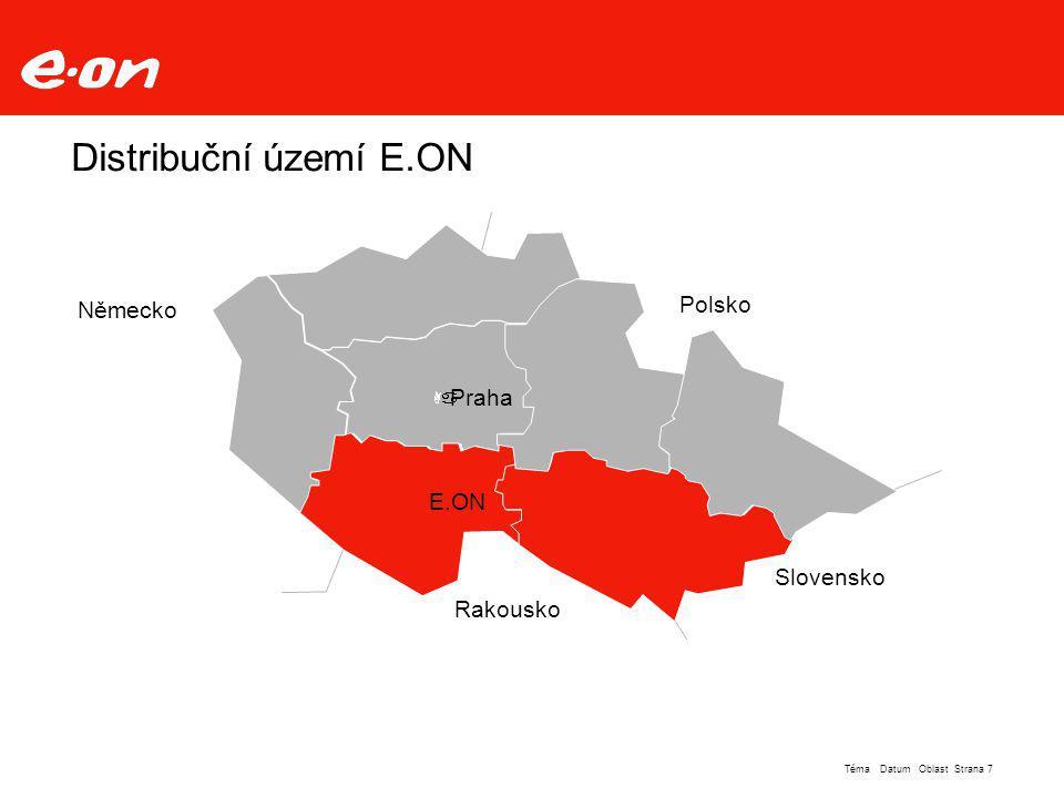 Strana 7Téma Datum Oblast Distribuční území E.ON Německo Rakousko Polsko Slovensko E.ON Praha