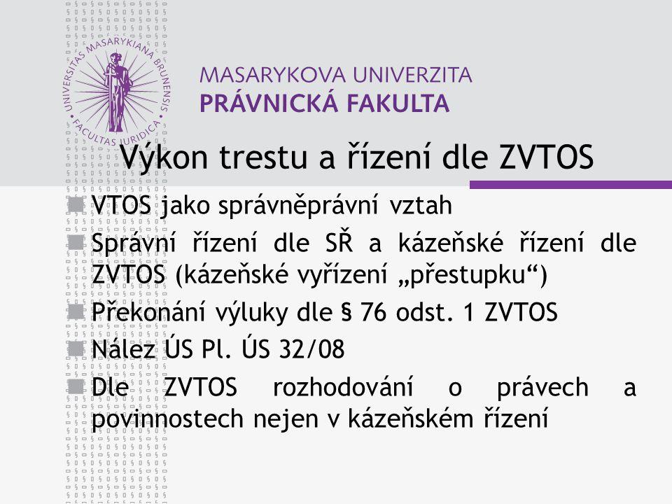 Aplikace soudního řádu správního Vazba § 52 odst.4 ZVTOS a OSŘ (příslušnost soudů) Zákon č.