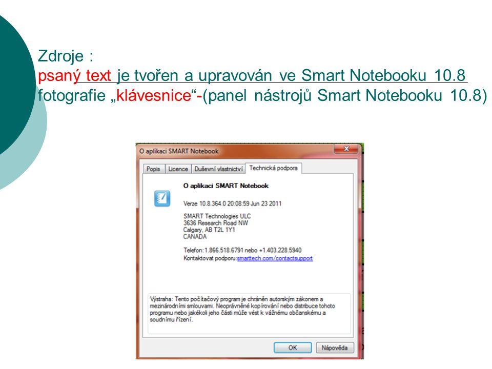 """Zdroje : psaný text je tvořen a upravován ve Smart Notebooku 10.8 fotografie """"klávesnice""""-(panel nástrojů Smart Notebooku 10.8)"""