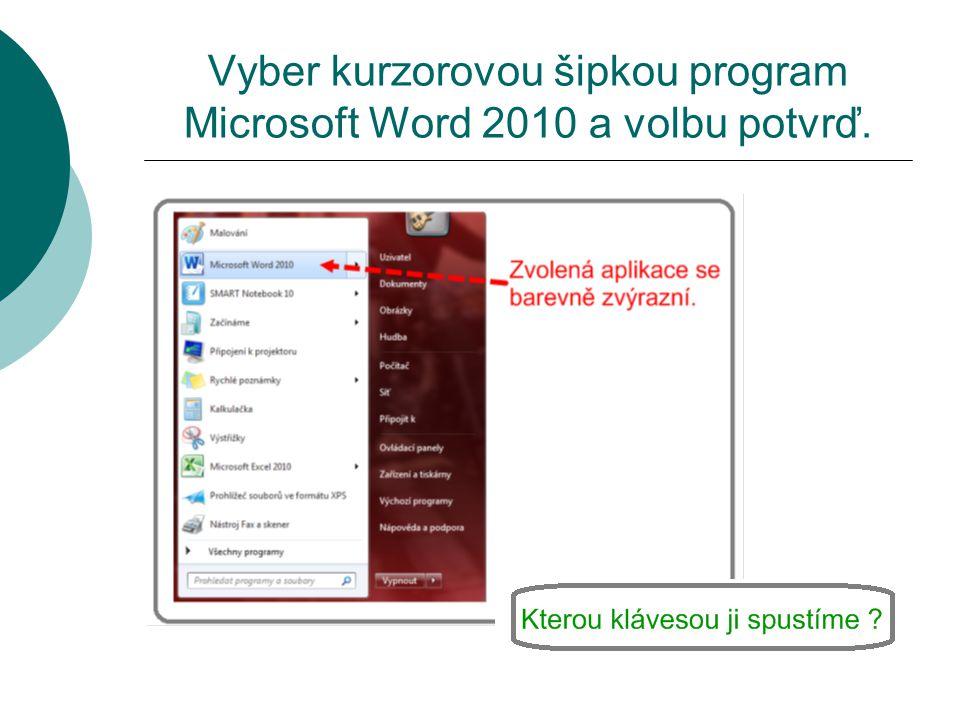 Vyber kurzorovou šipkou program Microsoft Word 2010 a volbu potvrď.