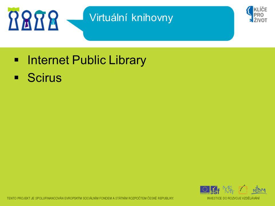  Internet Public Library  Scirus Virtuální knihovny